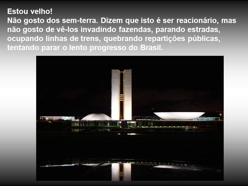 Por que Brasília, como plano de fundo? Porque, emblematicamente, está a mostrar a todos nós, e ao mundo, a imaturidade do espírito nacional. O Corpo d