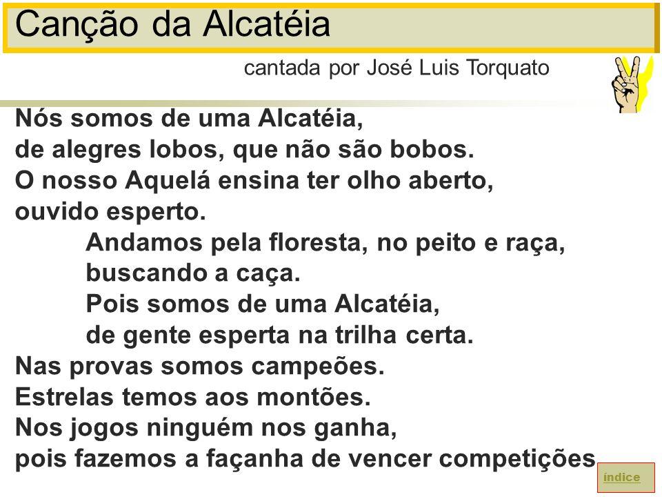 Canção da Alcatéia Nós somos de uma Alcatéia, de alegres lobos, que não são bobos.