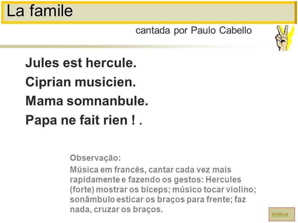 La famile Jules est hercule.Ciprian musicien. Mama somnanbule.