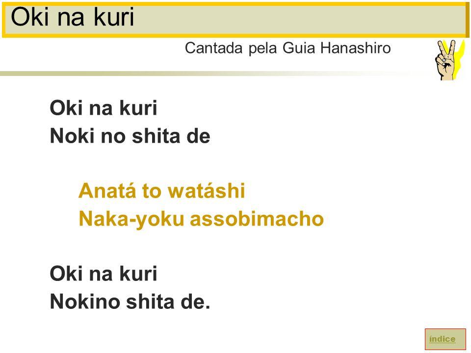 Oki na kuri Noki no shita de Anatá to watáshi Naka-yoku assobimacho Oki na kuri Nokino shita de.