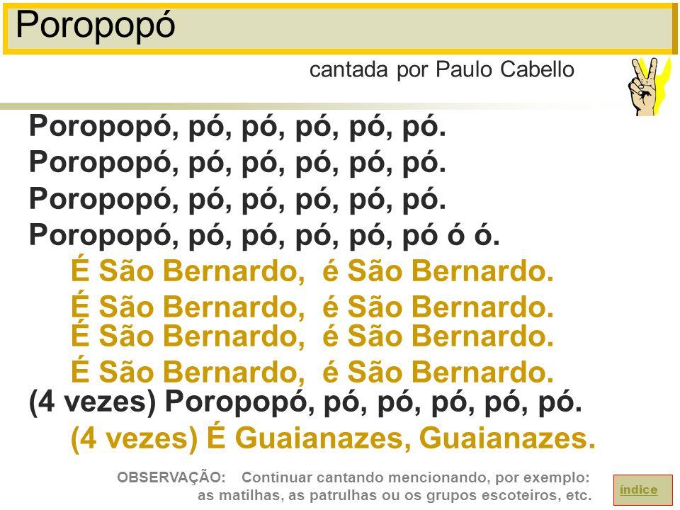 Poropopó Poropopó, pó, pó, pó, pó, pó.Poropopó, pó, pó, pó, pó, pó ó ó.