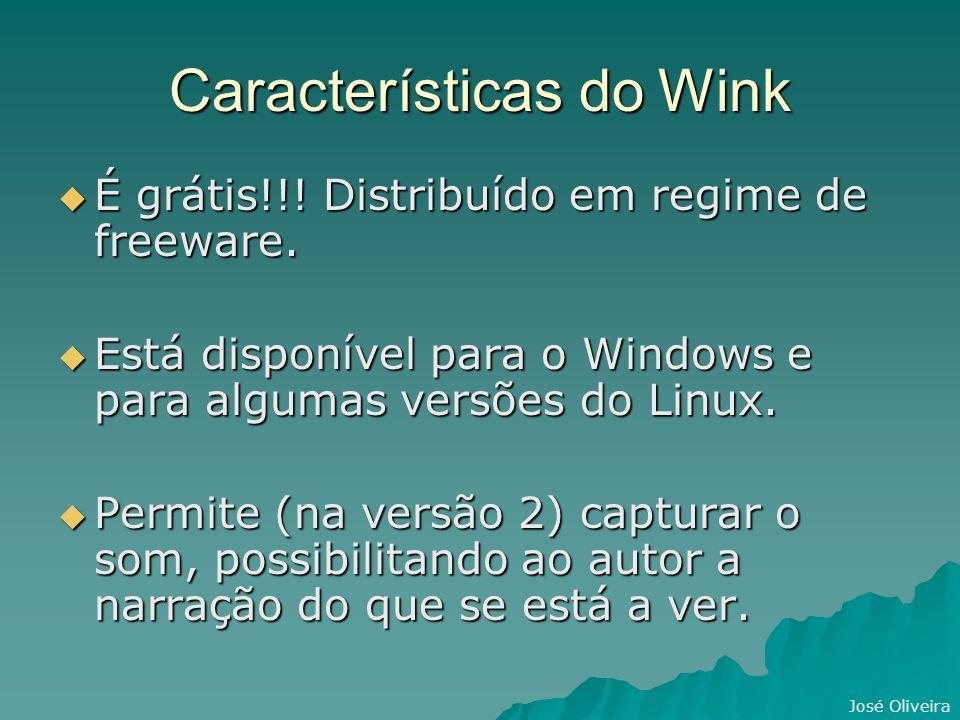 José Oliveira Características do Wink É grátis!!. Distribuído em regime de freeware.