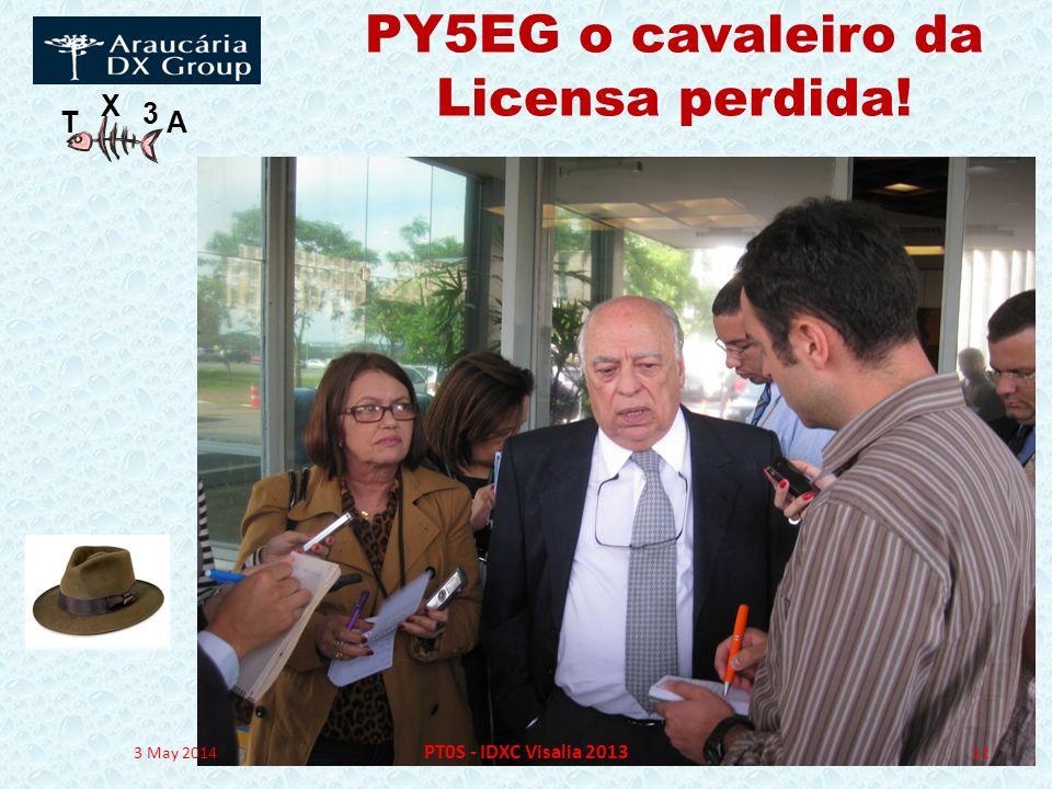T X 3 A PY5EG o cavaleiro da Licensa perdida! 3 May 2014 PT0S - IDXC Visalia 2013 12