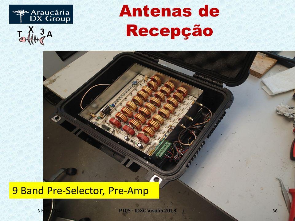 T X 3 A 3 May 2014 PT0S - IDXC Visalia 2013 36 9 Band Pre-Selector, Pre-Amp Antenas de Recepção