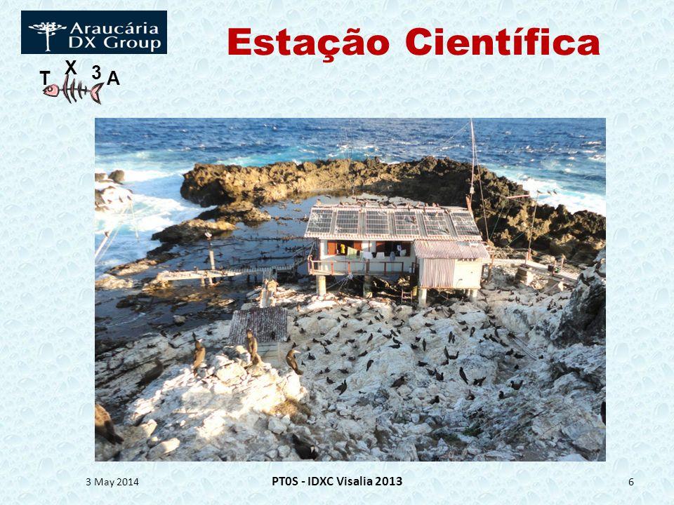 T X 3 A Estação Científica Instituida por comissão interministerial em 1988 Convenção da ONU sobre direitos do Mar Supervisão da Marinha Ocupação por Cientístas 3 May 2014 PT0S - IDXC Visalia 2013 7
