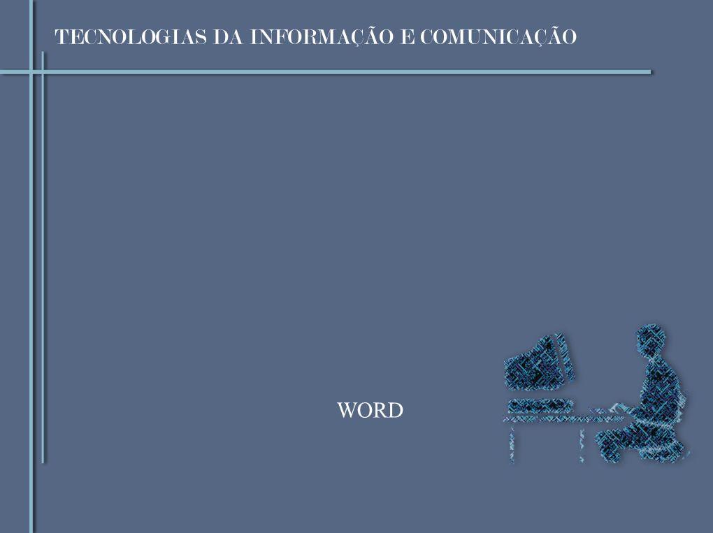 TECNOLOGIAS DA INFORMAÇÃO E COMUNICAÇÃO WORD