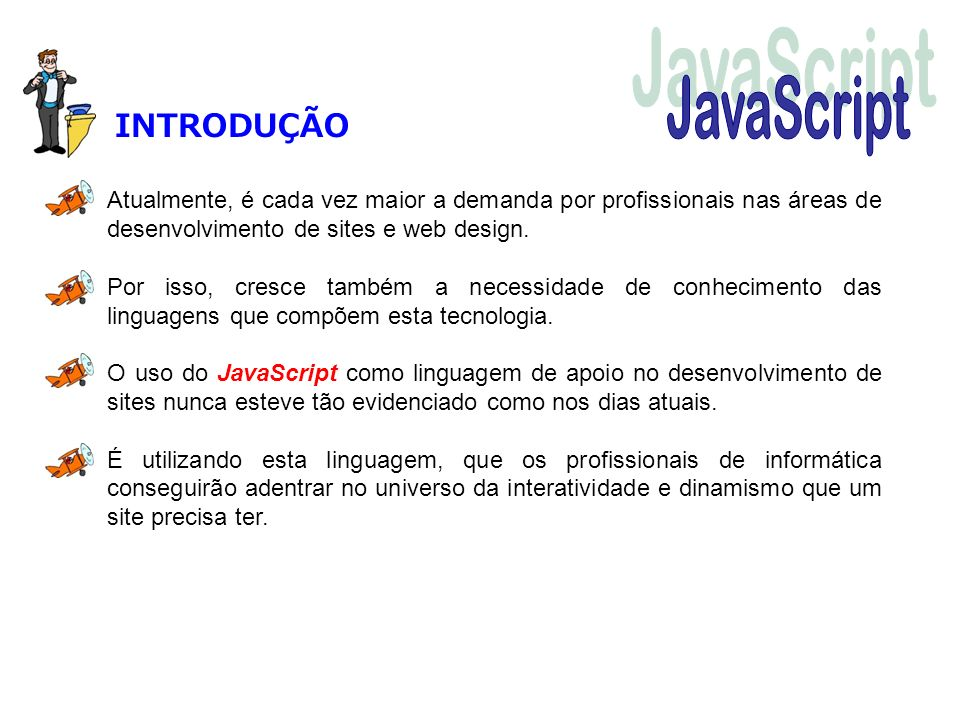 Exemplo 2 Agora, para praticar ainda mais o nosso primeiro JavaScript, experimente alterar a linha de texto e ver o resultado.
