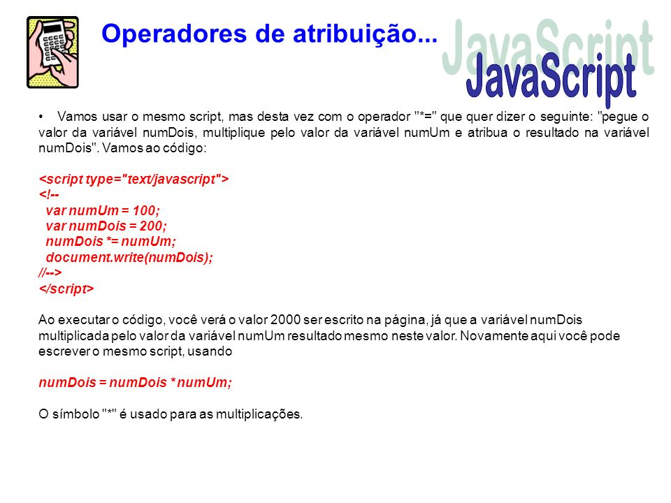 Operadores de atribuição... Vamos usar o mesmo script, mas desta vez com o operador