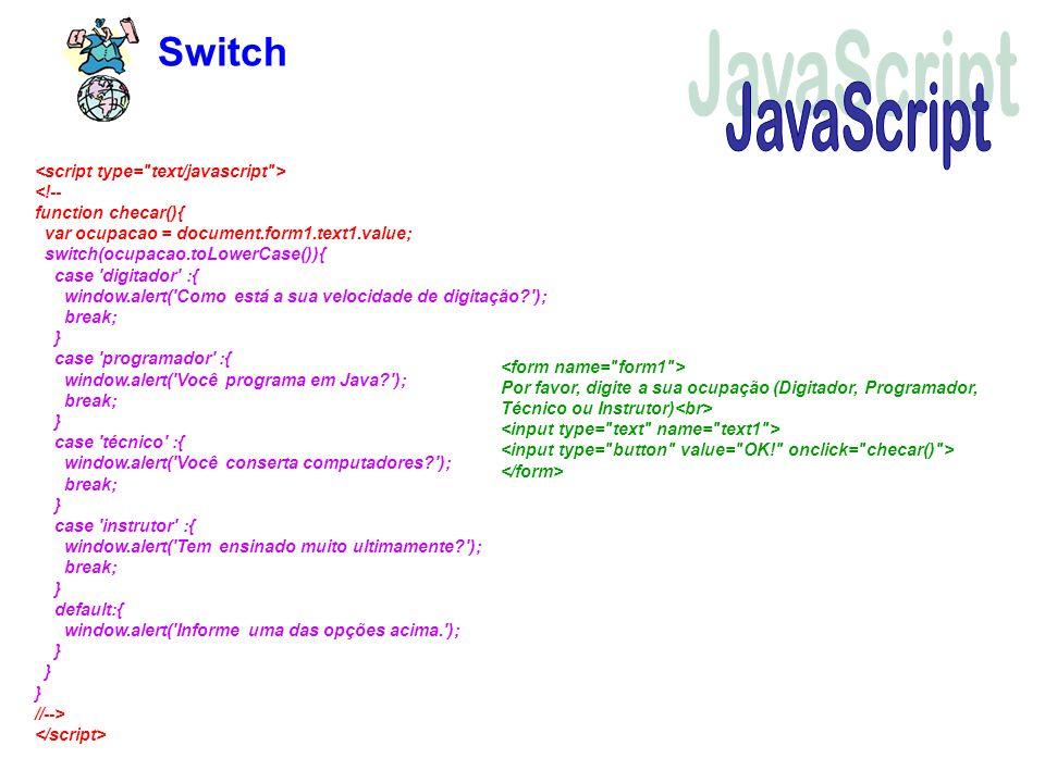 Switch Por favor, digite a sua ocupação (Digitador, Programador, Técnico ou Instrutor)