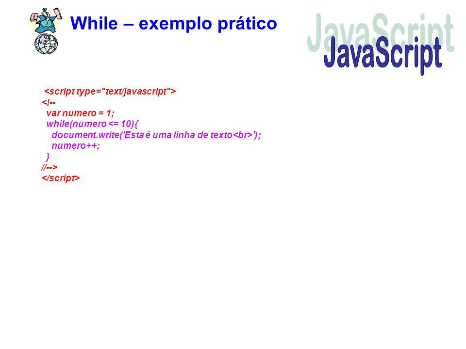 While – exemplo prático '); numero++; } //-->