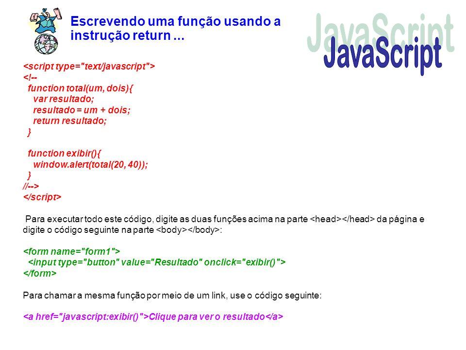 Escrevendo uma função usando a instrução return... Para executar todo este código, digite as duas funções acima na parte da página e digite o código s