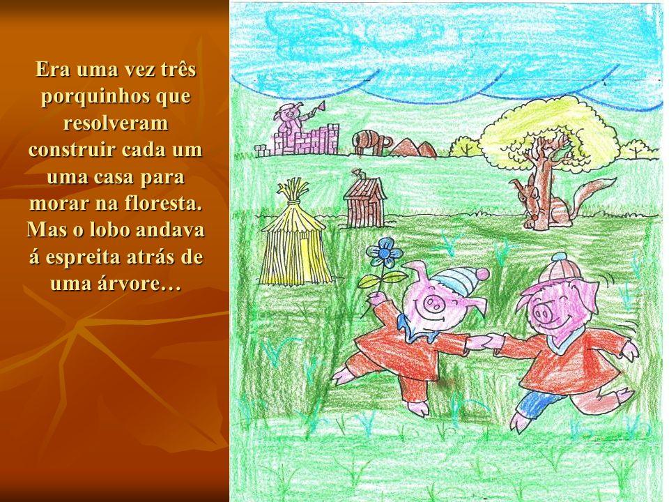 História recontada e ilustrada pelas crianças do Jardim de Infância de Tamel S.