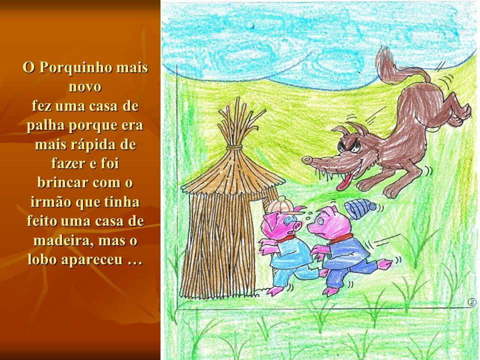 O Porquinho mais novo fez uma casa de palha porque era mais rápida de fazer e foi brincar com o irmão que tinha feito uma casa de madeira, mas o lobo