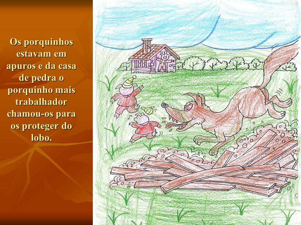 Os porquinhos estavam em apuros e da casa de pedra o porquinho mais trabalhador chamou-os para os proteger do lobo.
