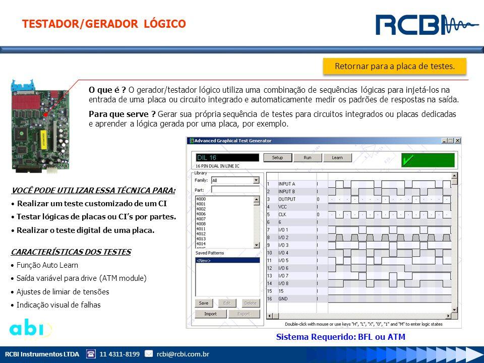 RCBI Instrumentos LTDA 11 4311-8199 rcbi@rcbi.com.br O que é ? O gerador/testador lógico utiliza uma combinação de sequências lógicas para injetá-los