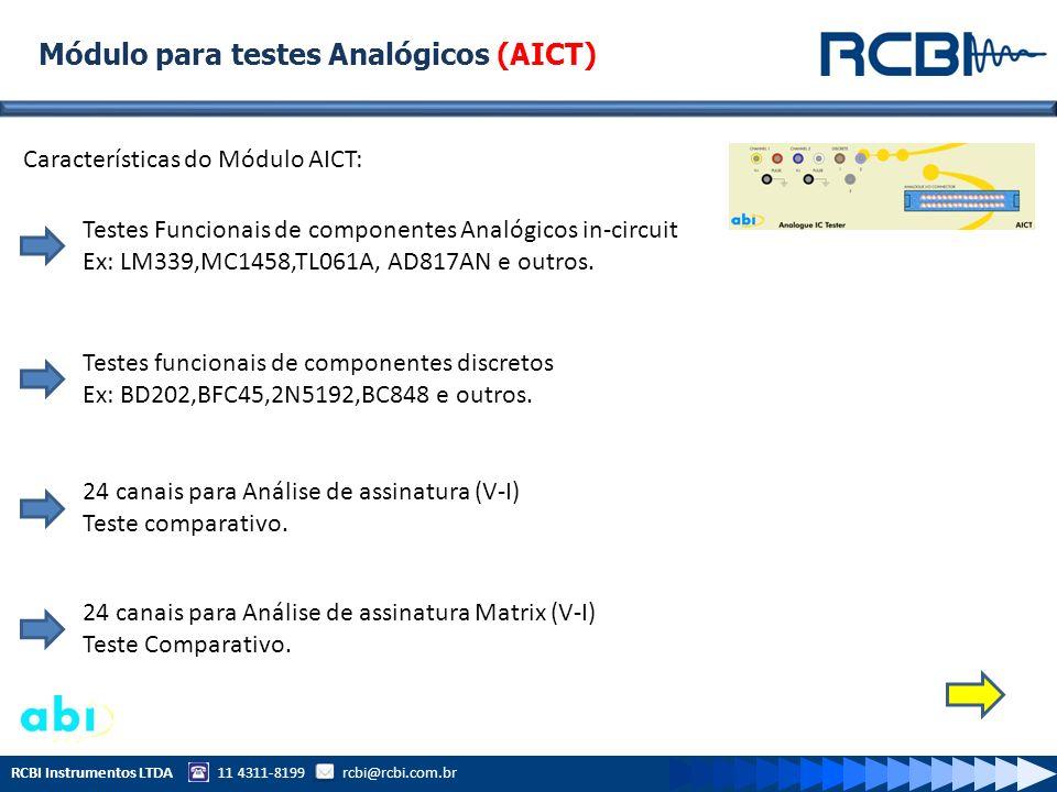 Módulo para testes Analógicos (AICT) Características do Módulo AICT: Testes Funcionais de componentes Analógicos in-circuit Ex: LM339,MC1458,TL061A, A