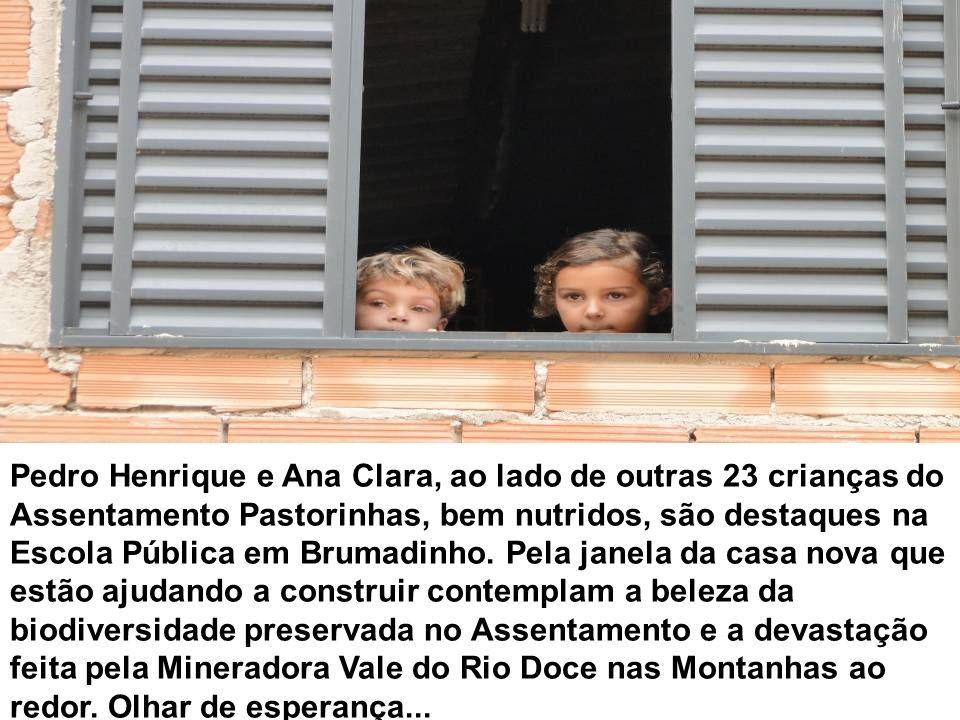 Pedro Henrique e Ana Clara, ao lado de outras 23 crianças do Assentamento Pastorinhas, bem nutridos, são destaques na Escola Pública em Brumadinho. Pe