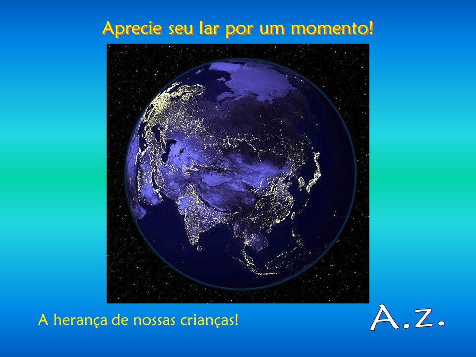 Maravilhoso Planeta Azul! Maravilhoso Planeta Azul!