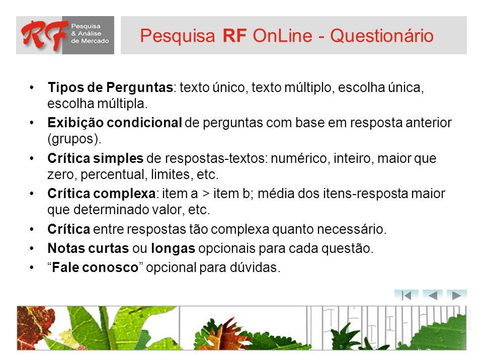 Pesquisa RF OnLine - Questionário Tipos de Perguntas: texto único, texto múltiplo, escolha única, escolha múltipla. Exibição condicional de perguntas