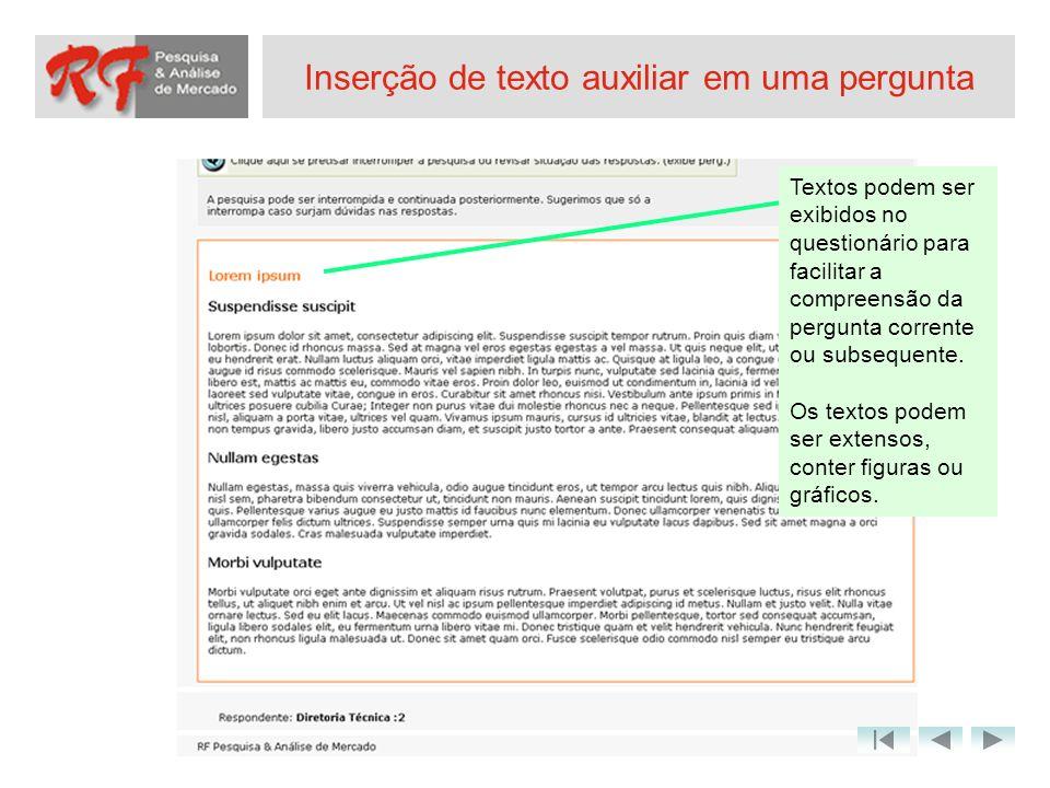 Inserção de texto auxiliar em uma pergunta Textos podem ser exibidos no questionário para facilitar a compreensão da pergunta corrente ou subsequente.