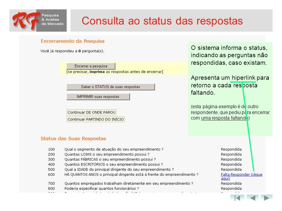 Consulta ao status das respostas O sistema informa o status, indicando as perguntas não respondidas, caso existam. Apresenta um hiperlink para retorno