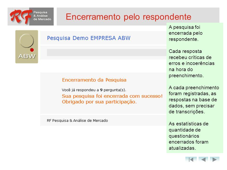 Encerramento pelo respondente A pesquisa foi encerrada pelo respondente. Cada resposta recebeu críticas de erros e incoerências na hora do preenchimen