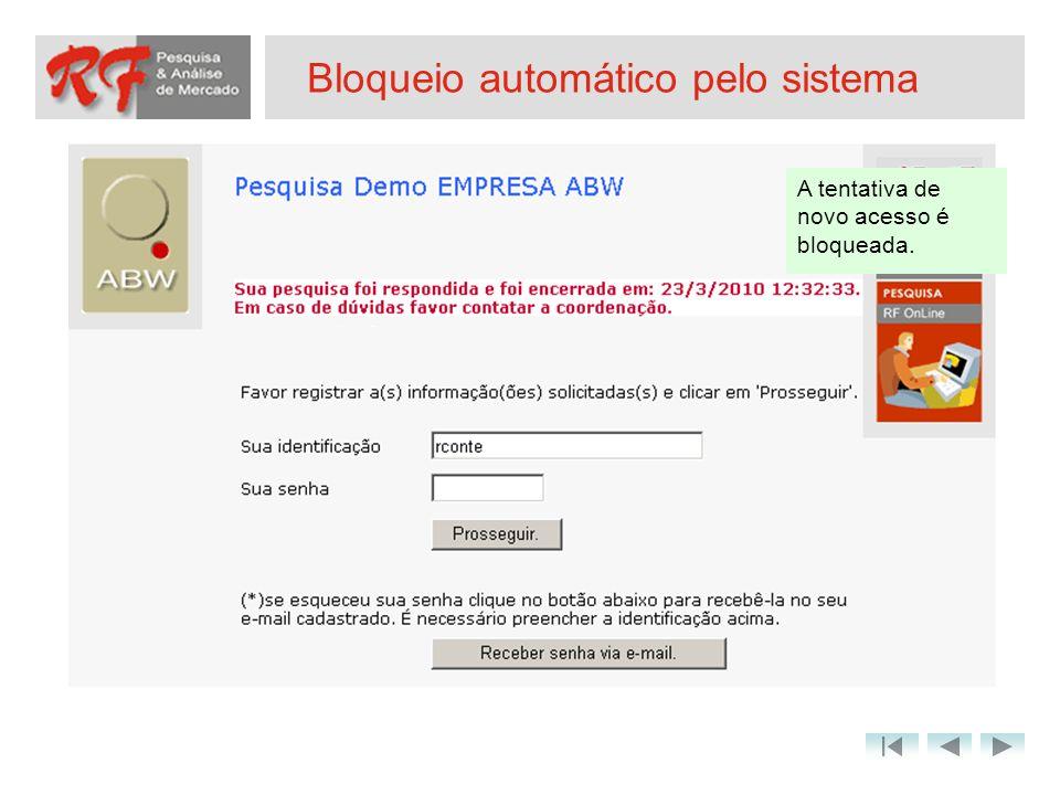 Bloqueio automático pelo sistema A tentativa de novo acesso é bloqueada.