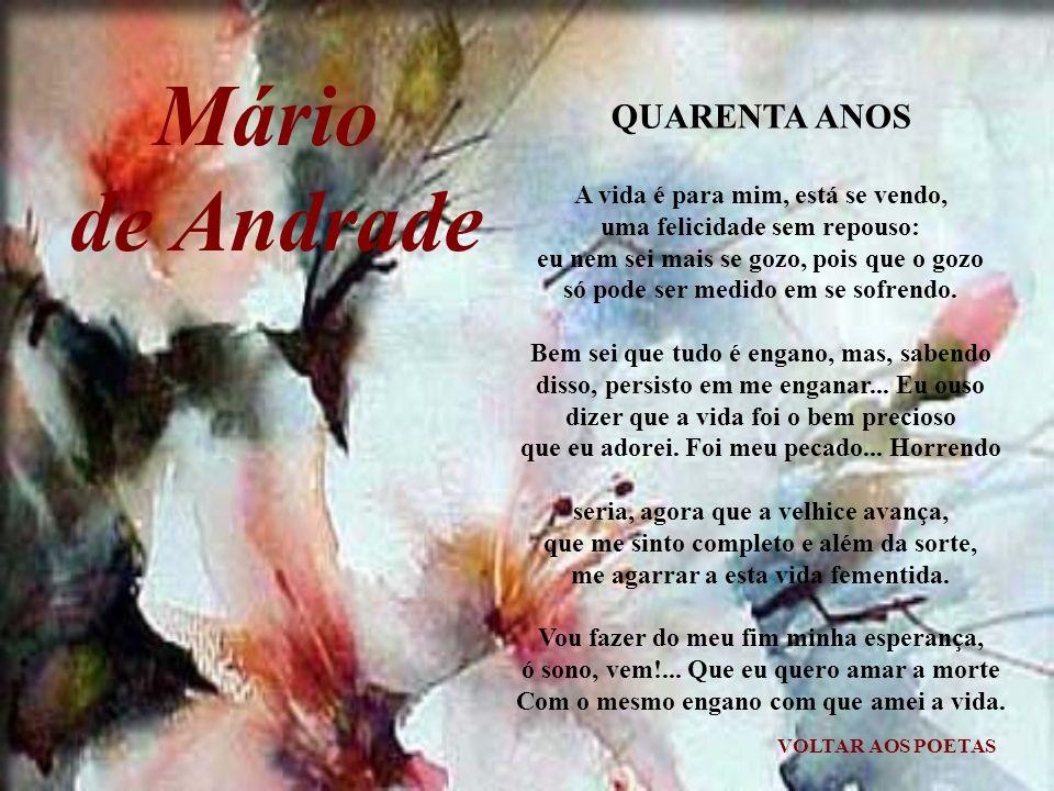Guilherme de Almeida VOLTAR AOS POETAS FELICIDADE Ela veio bater à minha porta E falou-me a sorrir, subindo a escada: Bom dia, árvore velha e desfolha