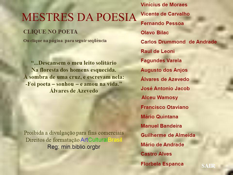 ArtCulturalBrasil - Todos os direitos reservados MESTRES DA POESIA Clique para continuar ArtCulturalBrasil
