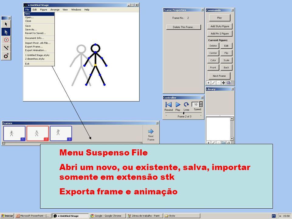 Menu Suspenso File Abri um novo, ou existente, salva, importar somente em extensão stk Exporta frame e animação