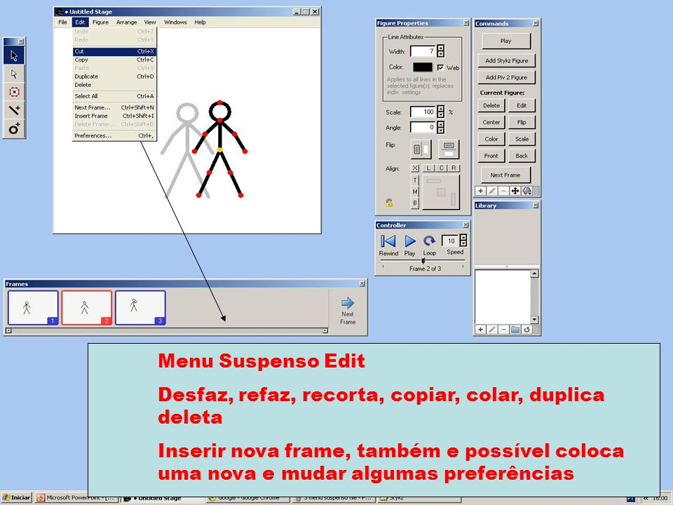 Menu Suspenso Edit Desfaz, refaz, recorta, copiar, colar, duplica deleta Inserir nova frame, também e possível coloca uma nova e mudar algumas preferê