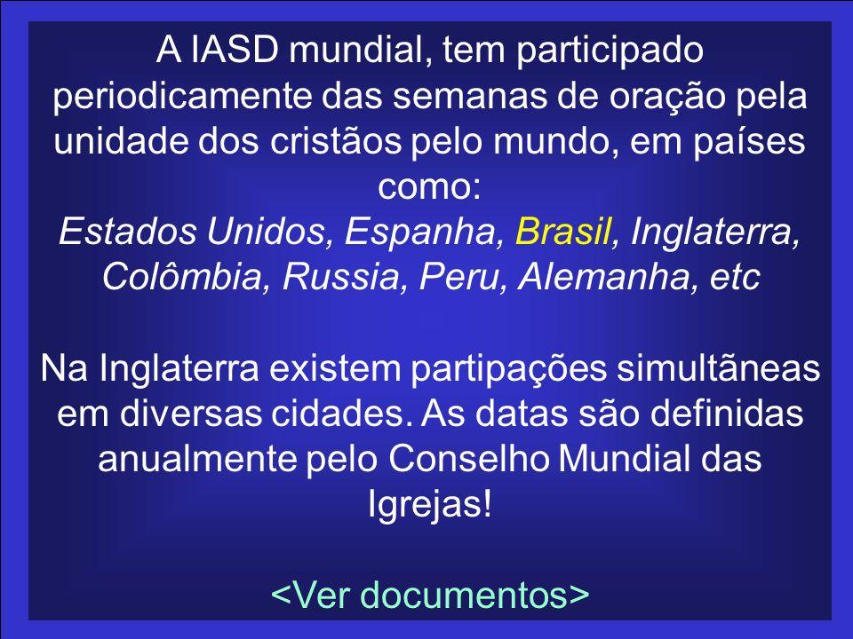A IASD mundial, tem participado periodicamente das semanas de oração pela unidade dos cristãos pelo mundo, em países como: Estados Unidos, Espanha, Br