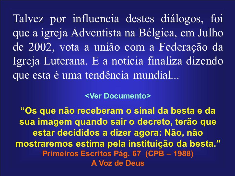 Talvez por influencia destes diálogos, foi que a igreja Adventista na Bélgica, em Julho de 2002, vota a união com a Federação da Igreja Luterana. E a
