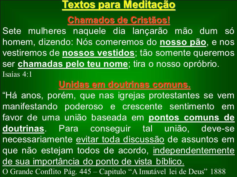 Textos para Meditação Chamados de Cristãos! Sete mulheres naquele dia lançarão mão dum só homem, dizendo: Nós comeremos do nosso pão, e nos vestiremos