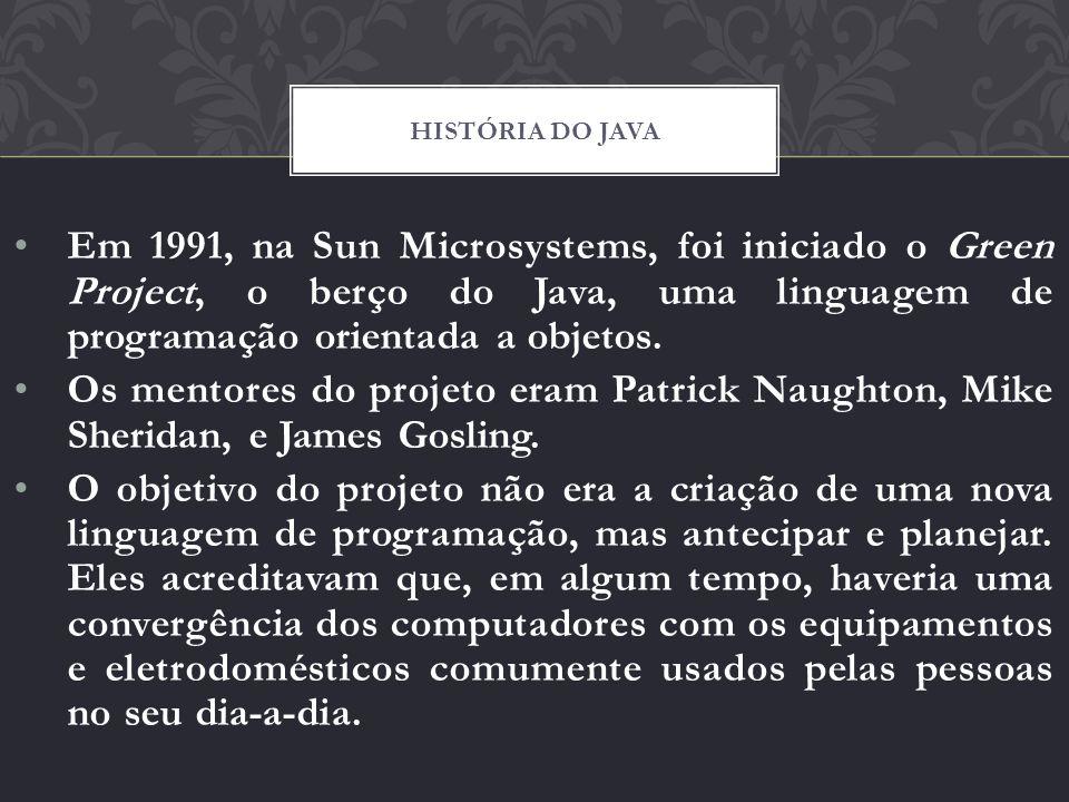 Em 1991, na Sun Microsystems, foi iniciado o Green Project, o berço do Java, uma linguagem de programação orientada a objetos. Os mentores do projeto
