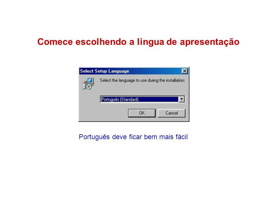 Comece escolhendo a lingua de apresentação Português deve ficar bem mais fácil