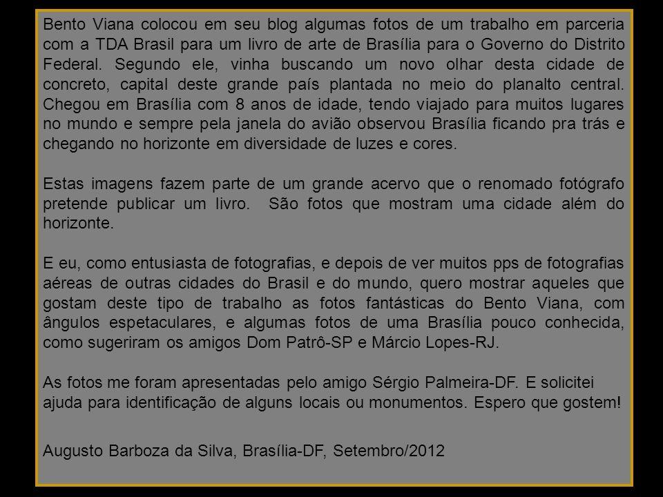 Bento Viana colocou em seu blog algumas fotos de um trabalho em parceria com a TDA Brasil para um livro de arte de Brasília para o Governo do Distrito Federal.