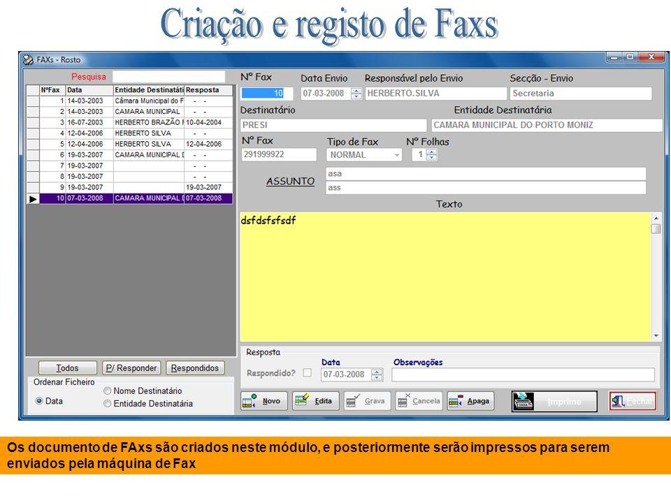 Os documento de FAxs são criados neste módulo, e posteriormente serão impressos para serem enviados pela máquina de Fax