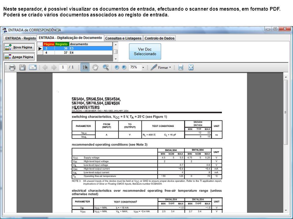 Neste separador, é possível visualizar os documentos de entrada, efectuando o scanner dos mesmos, em formato PDF. Poderá se criado vários documentos a