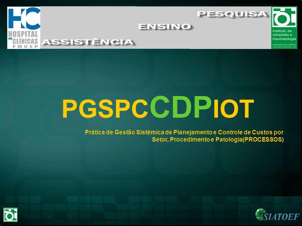 PGSPC CDP IOT Prática de Gestão Sistêmica de Planejamento e Controle de Custos por Setor, Procedimento e Patologia(PROCESSOS)