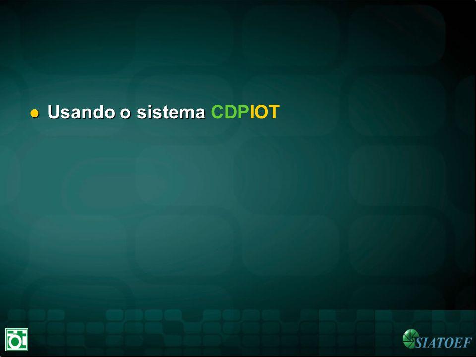 Usando o sistema Usando o sistema CDPIOT