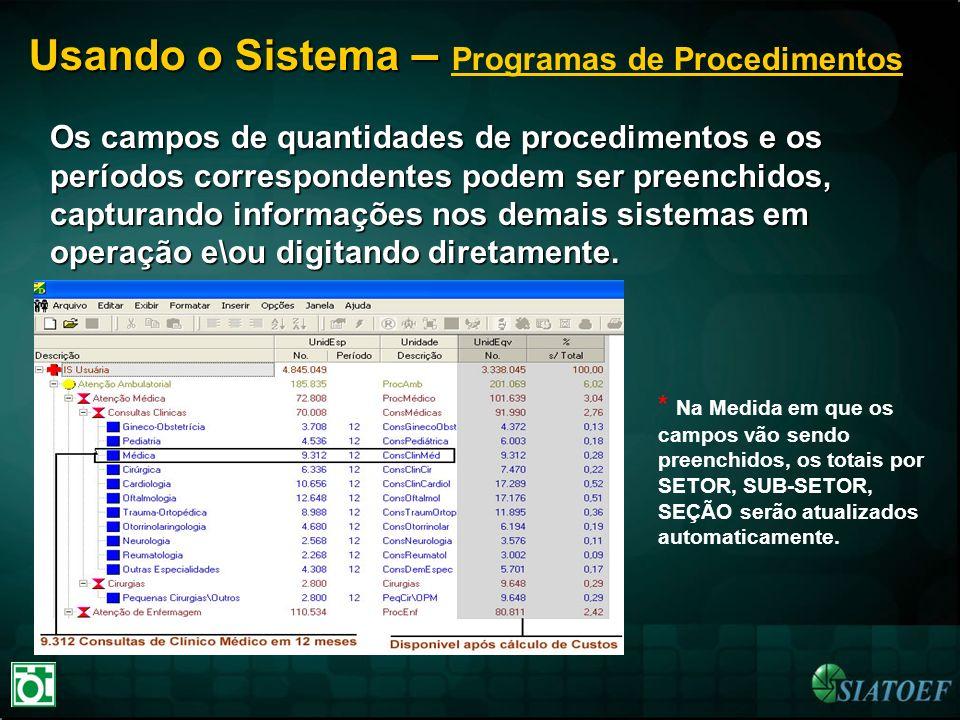 Usando o Sistema – Usando o Sistema – Programas de Procedimentos Os campos de quantidades de procedimentos e os períodos correspondentes podem ser pre
