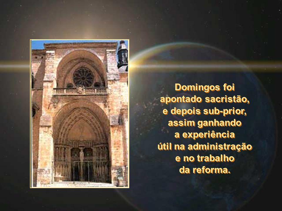 Domingos foi apontado sacristão, e depois sub-prior, assim ganhando a experiência útil na administração e no trabalho da reforma.