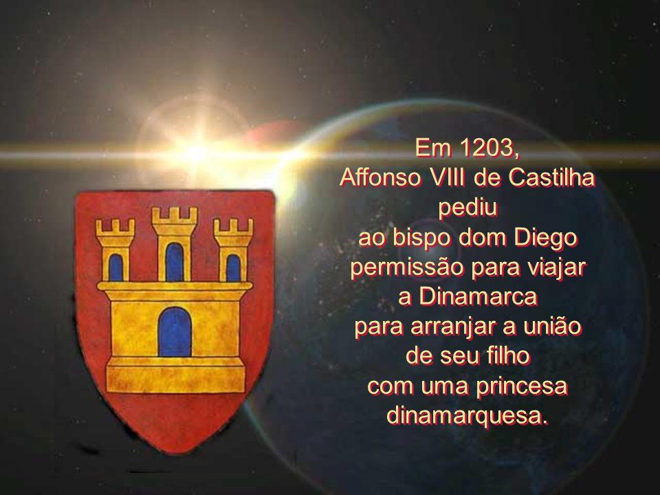 Em 1203, Affonso VIII de Castilha pediu ao bispo dom Diego permissão para viajar a Dinamarca para arranjar a união de seu filho com uma princesa dinam