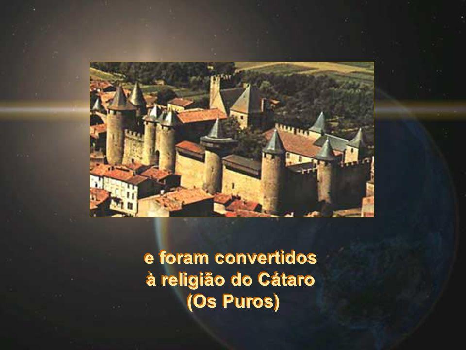 e foram convertidos à religião do Cátaro (Os Puros) e foram convertidos à religião do Cátaro (Os Puros)