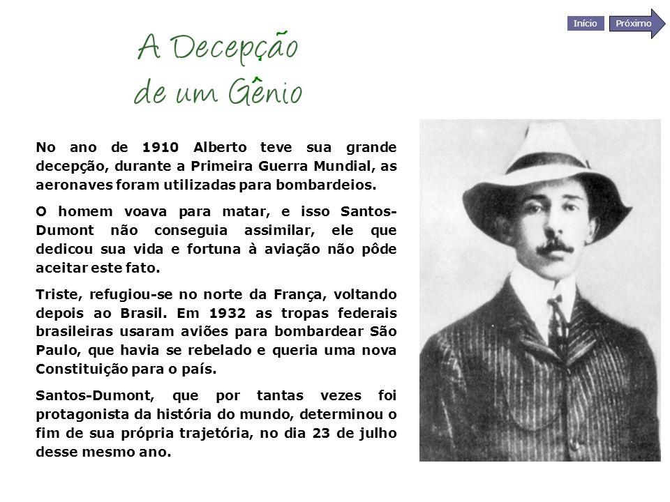 Início Próximo No ano de 1910 Alberto teve sua grande decepção, durante a Primeira Guerra Mundial, as aeronaves foram utilizadas para bombardeios. O h