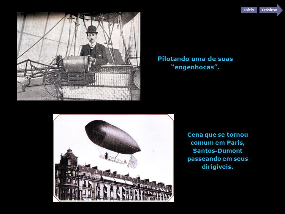 Início Próximo Pilotando uma de suas engenhocas. Cena que se tornou comum em Paris, Santos-Dumont passeando em seus dirigíveis.