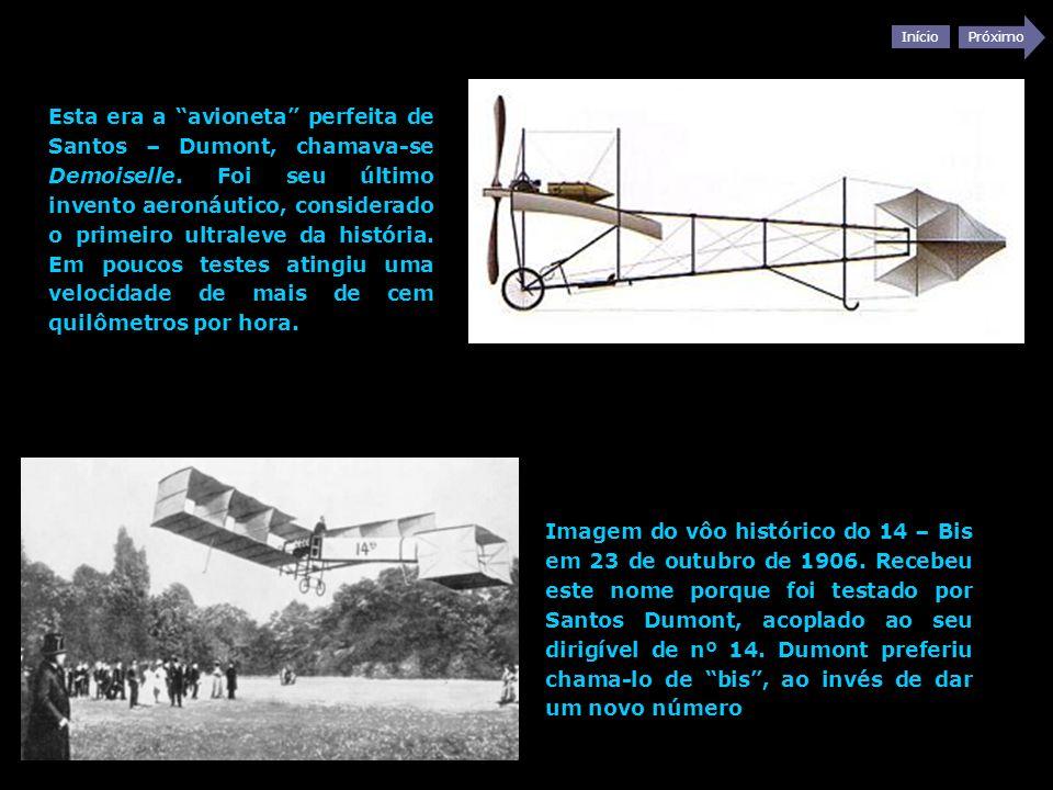 Início Próximo Esta era a avioneta perfeita de Santos – Dumont, chamava-se Demoiselle. Foi seu último invento aeronáutico, considerado o primeiro ultr
