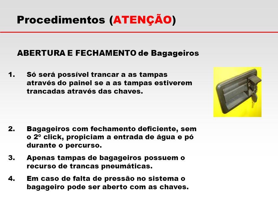 Procedimentos (ATENÇÃO) ABERTURA E FECHAMENTO de Bagageiros 1.Só será possível trancar a as tampas através do painel se a as tampas estiverem trancada