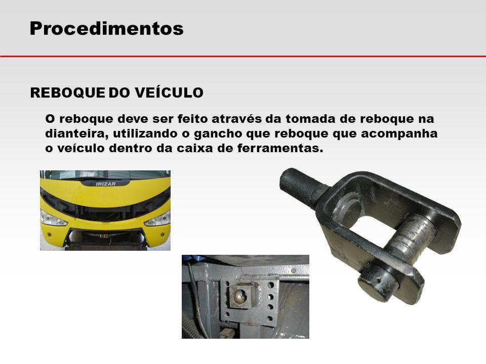 Procedimentos REBOQUE DO VEÍCULO O reboque deve ser feito através da tomada de reboque na dianteira, utilizando o gancho que reboque que acompanha o v